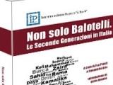 LIBRI Non solo Balotelli Le Seconde Generazioni in Italia