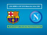 Liga Serie A Cup 2019 Napoli Barcellona 0-4 report 10 agosto Ann Arbor Detroit (USA): cronaca azioni minuto per minuto